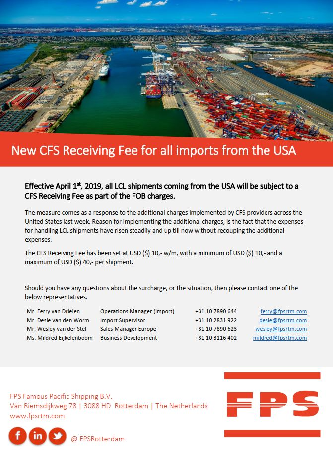 CFS Receiving Fee ex USA, applicable for all imports from the USA as per April 1st, 2019. Provided to you by FPS Famous Pacific Shipping, the NVOCC from Rotterdam.